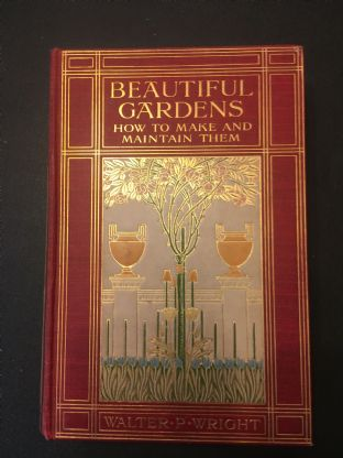 A Stunning Arts and Crafts Movement book cover, 1909 Beautiful Gardens How to Make and Maintain Them